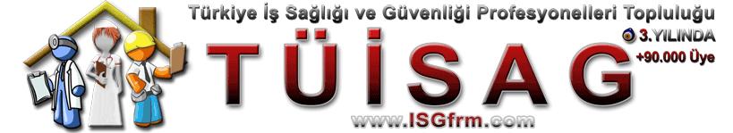 TÜİSAG - Türkiye İş Sağlığı ve Güvenliği Profesyonelleri Topluluğu